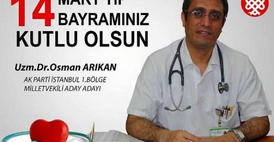 Uzm. Dr. Osman Arıkan'ın Tıp Bayramı Mesajı
