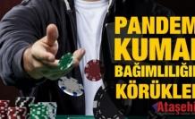 Pandemi süreci kumar bağımlılığını körükledi