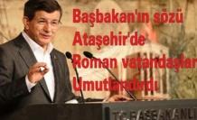 Başbakan'ın sözü, Ataşehir'deki Roman vatandaşları umutlandırdı