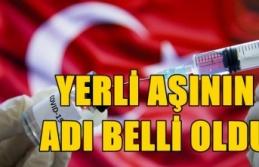 YERLİ AŞININ ADI 'TURKOVAC' OLDU