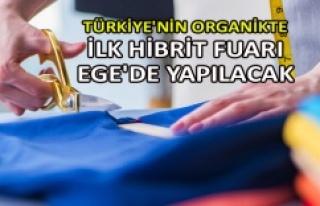 Türkiye'nin organikte ilk hibrit fuarı Ege'de...