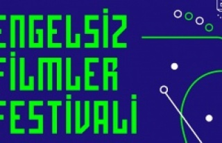 8. ENGELSİZ FİLMLER FESTİVALİ BAŞLADI