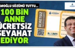 İSTANBUL'DA 100 BİN ANNE ARTIK ÜCRETSİZ SEYAHAT...