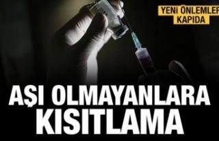 Aşı olmayanlara yönelik kısıtlamalar olabilir