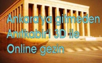 Ankara'ya gitmeden Anıtkabir'i 3D ile Online gezin