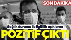 İstanbul Büyükşehir Belediye Başkanı Ekrem İmamoğlu'nun corona virüsü testinin pozitif çıktı