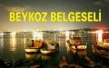Beykoz Belgeseli - Ab-ı Hayat Belgeseli 2014