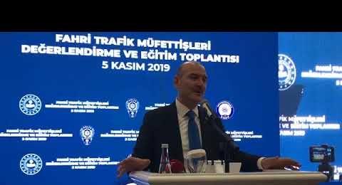 SÜLEYMAN SOYLU, FAHRİ TRAFİK MÜFETTİŞLERİ EĞİTİM TOPLANTISI 5 KASIM 2019