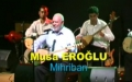 Musa Eroğlu Mihriban