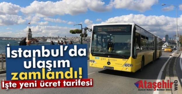 İSTANBUL'DA TOPLU ULAŞIMA ZAM GELDİ