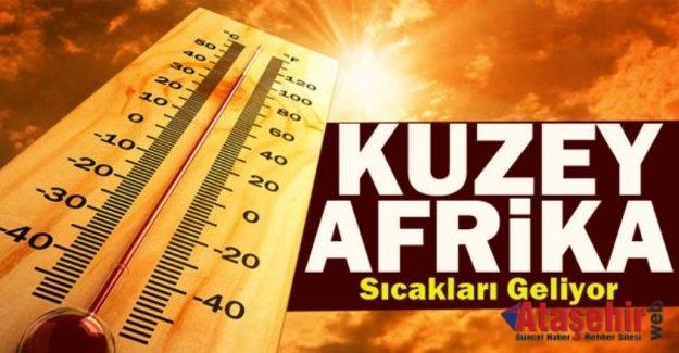 Meteoroloji duyurdu: Kuzey Afrika sıcakları geliyor