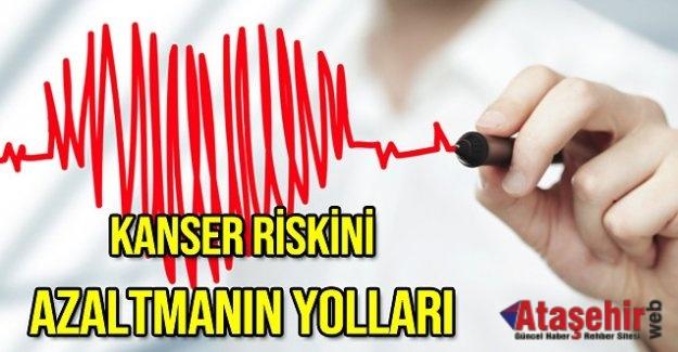 """KANSER RİSKİNİ DÜŞÜREN """"14"""" GÜNLÜK YAŞAM ÖNERİSİ"""