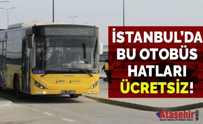 İstanbul'da bu İETT otobüs hatları 7/24 ücretsiz HATLAR