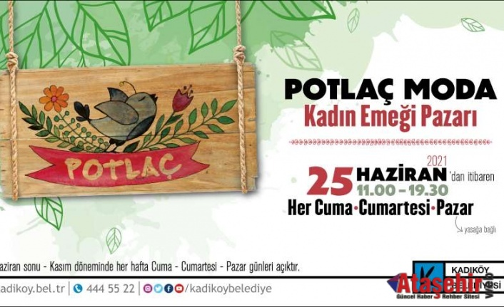 """""""POTLAÇ"""" KADIN EMEĞİ PAZARI YENİDEN MODA'DA"""