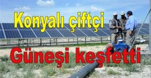 Konyalı çiftçi güneşi keşfetti