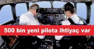 500 bin yeni pilota ihtiyaç var
