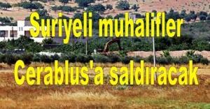 Suriyeli muhalifler Cerablus'a saldıracak