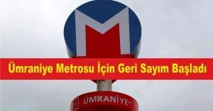 Ümraniye Metrosu İçin Geri Sayım Başladı