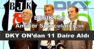 Beşiktaş Amatör Sporcuları için DKY ON'dan 11 Daire Aldı
