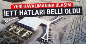 İSTANBUL YENİ HAVALİMANI'NA GİDECEK OTOBÜS HATLARI