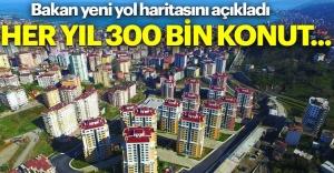 Murat Kurum, Her yıl 300 bin konut dönüştürülecek