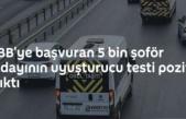 İBB'ye başvuran 5 bin şoför adayının uyuşturucu testi pozitif çıktı