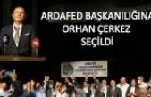 ARDAFED Başkanlığına Orhan Çerkez Şeçildi