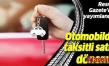 Otomobilde taksitli satış dönemi başladı