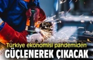Türkiye ekonomisi pandemiden güçlenerek çıkacak