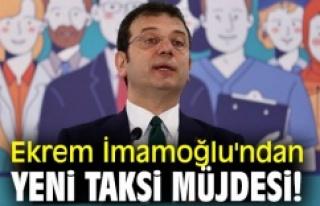 """İMAMOĞLU'NDAN İSTANBULLULARA """"YENİ TAKSİ""""..."""