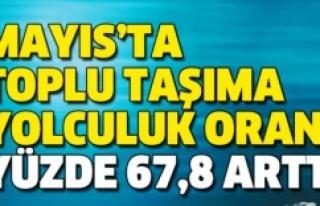 MAYIS'TA TOPLU TAŞIMA YOLCULUK ORANI YÜZDE 67,8...