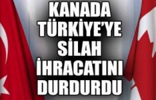 Kanada, Türkiye'ye ihracatı durdurdu