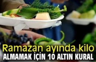 RAMAZAN AYINDA KİLO ALMAMAK İÇİN 10 ALTIN KURAL