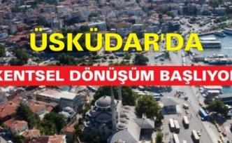 Üsküdar'da kentsel dönüşüm 2 ay içinde başlıyor